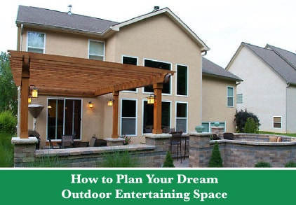 How To Plan Your Dream Outdoor Entertaining Space